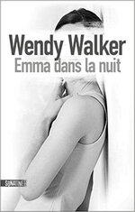 Emma dans la nuit de Wendy Walker