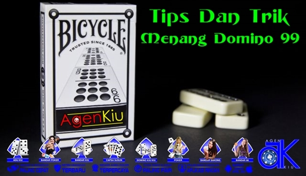 Tips Dan Trik Menang Domino 99