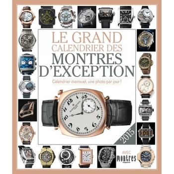 Le grand calendrier des montres d'exception