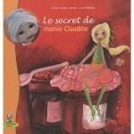 LE SECRET DE MAMIE CLAUDINE - Céline Lamour-Crochet