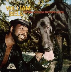 William Bell - It's Time You Took Another Listen - Complete LP