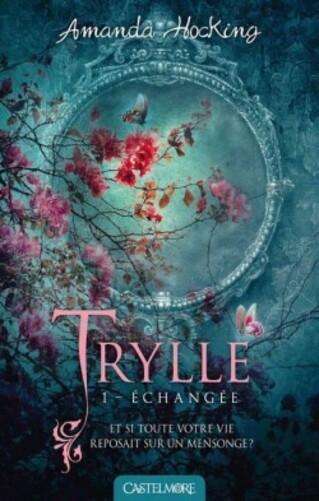 Couverture de Trilogie des Trylles, Tome 1 : Échangée