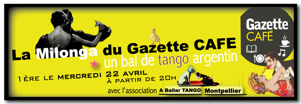 ★ EXCLUSIF ! mercredi 22 avril on danse le tango au Gazette CAFE à Montpellier ★