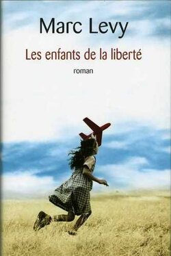 """Les enfants de la liberté"" de Marc Levy"