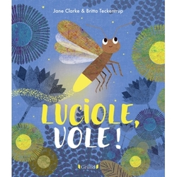 Luciole, vole ! - Album Jane Clarke, Britta Teckentrup Marie-Céline Mouraux (Traducteur)