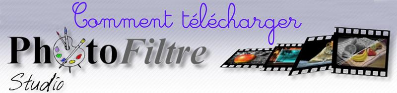 Comment télécharger et installer Photofiltre, un logiciel de retouche d'images!