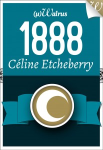 1888 de Céline Etcheberry