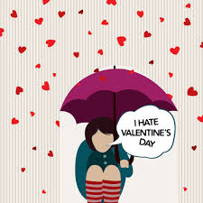 I hate Valentin's day