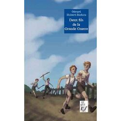 Deux fils de la grande guerre de Gérard Hubert-Richou