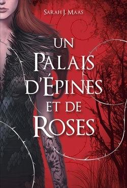 Un palais d'épines et de rose de Sarah J.Maas