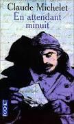 Claude Michelet, En attendant minuit, Pocket