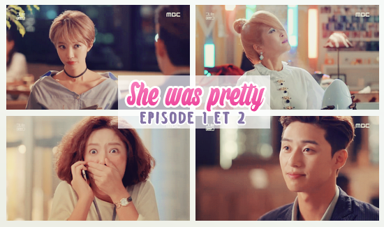 She Was pretty episode 1 et 2 vostfr !