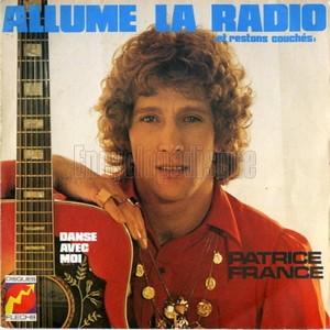 PATRICE FRANCE - ALLUME LA RADIO