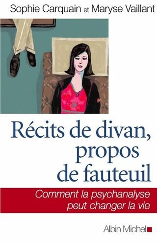 Récits de divant, propos de fauteuil - Sophie Carquain et Maryse Vaillant....