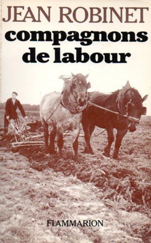 Jean Robinet, Compagnons de labours, Flammarion, 1946