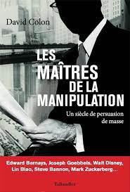 Les Maîtres de la manipulation  -  David Colon