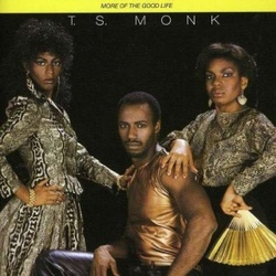 T.S. Monk - More Of The Good Life - Complete LP