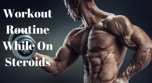 The Best Bulking Workouts Routine While On Steroids