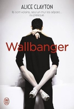 Wallbanger de Alice Clayton
