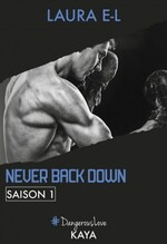 Never Back Down - Laura E. L.