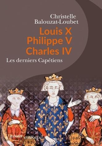 Louis X Philippe V Charles IV  -  Christelle Balouzat Loubet