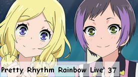 Pretty Rhythm Rainbow Live 37