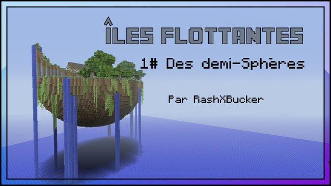 Îles Flottantes # 1 : Des demi-Sphères