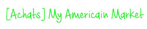 [Achats] American Market