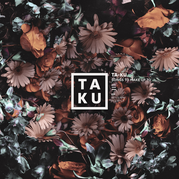 Ta-ku - Songs To Make Up To (2015) [Future Hip Hop , Electro , Nu-Soul]