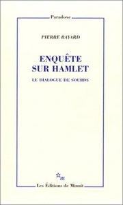 Enquête sur Hamlet, de Pierre Bayard