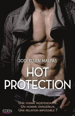 Hot protection - Jodi Ellen Malpas