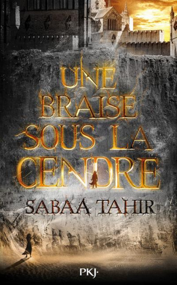 Une braise sous la cendre - Sabaa Tahir