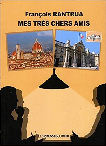 Mes très chers amis - François Rantrua