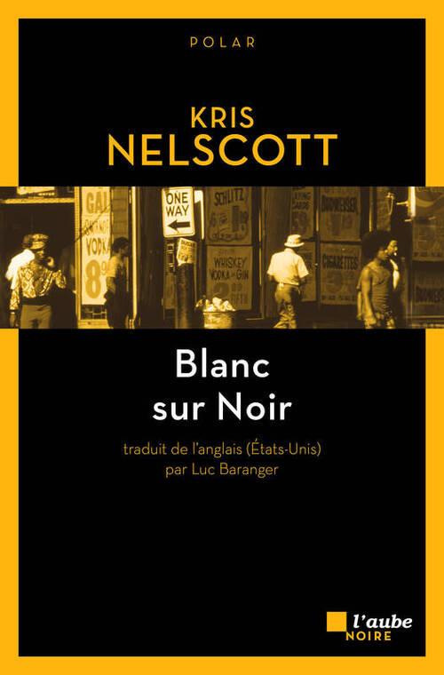Blanc sur noir - Kris Nelscott