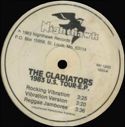 "The Gladiators : EP "" 1983 U.S. Tour-E.P. "" Nighthawk Records 12/45 1003 [ US ]"