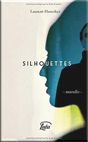 Silhouettes de Laurent Hunziker