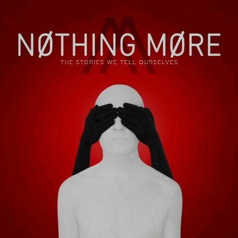 NOTHING MORE - Les détails du nouvel album ; 2 titres en écoute