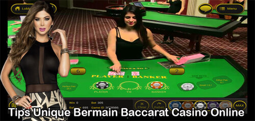 Tips Unique Bermain Baccarat Casino Online