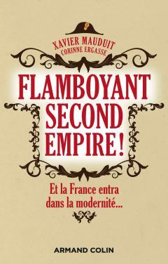 Flamboyant Second Empire ! - Xavier Mauduit, Corinne Ergasse