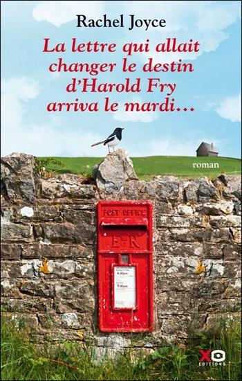 La lettre qui allait changer le destin d'Harold Fry arriva le mardi... - Rachel Joyce