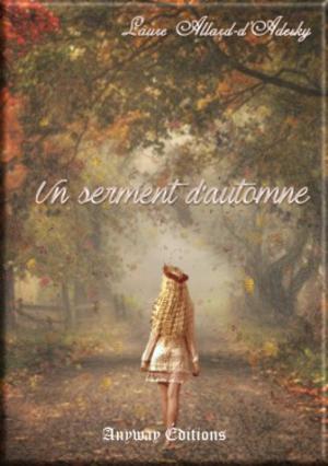 Serment d'automne de Laure Allard-d'Adesky