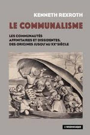 Kenneth Rexroth, visiteur du communalisme à travers les siècles
