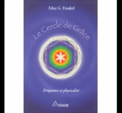ॐ Le cercle de Grace ॐ Par Edna G. Frankel.