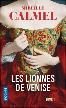 Les Lionnes de Venise, tome 1 ; Mireille Calmel