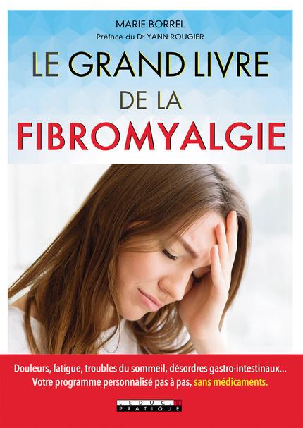 Le grand livre de la fibromyalgie - Marie Borrel