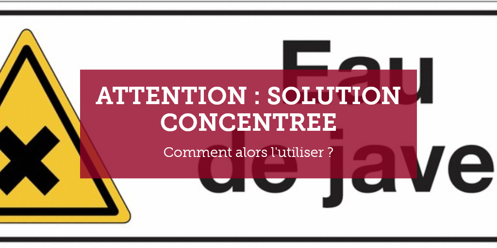 Attention : Solution CONCENTREE