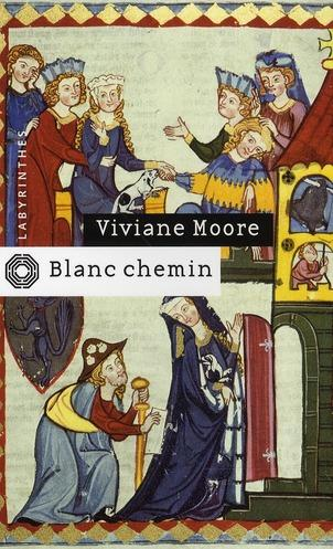 Blanc chemin - Viviane Moore - Labyrinthes