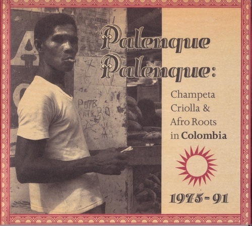 VA - Palenque Palenque - Champeta Criolla And Afro Roots In Colombia 1975-91 (2010) [Mixtape, Compilation]