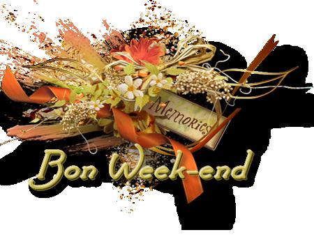 Bon week end ! Bonne fin de semaine !