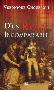 D'un Rouge Incomparable ; Véronique Chouraqui